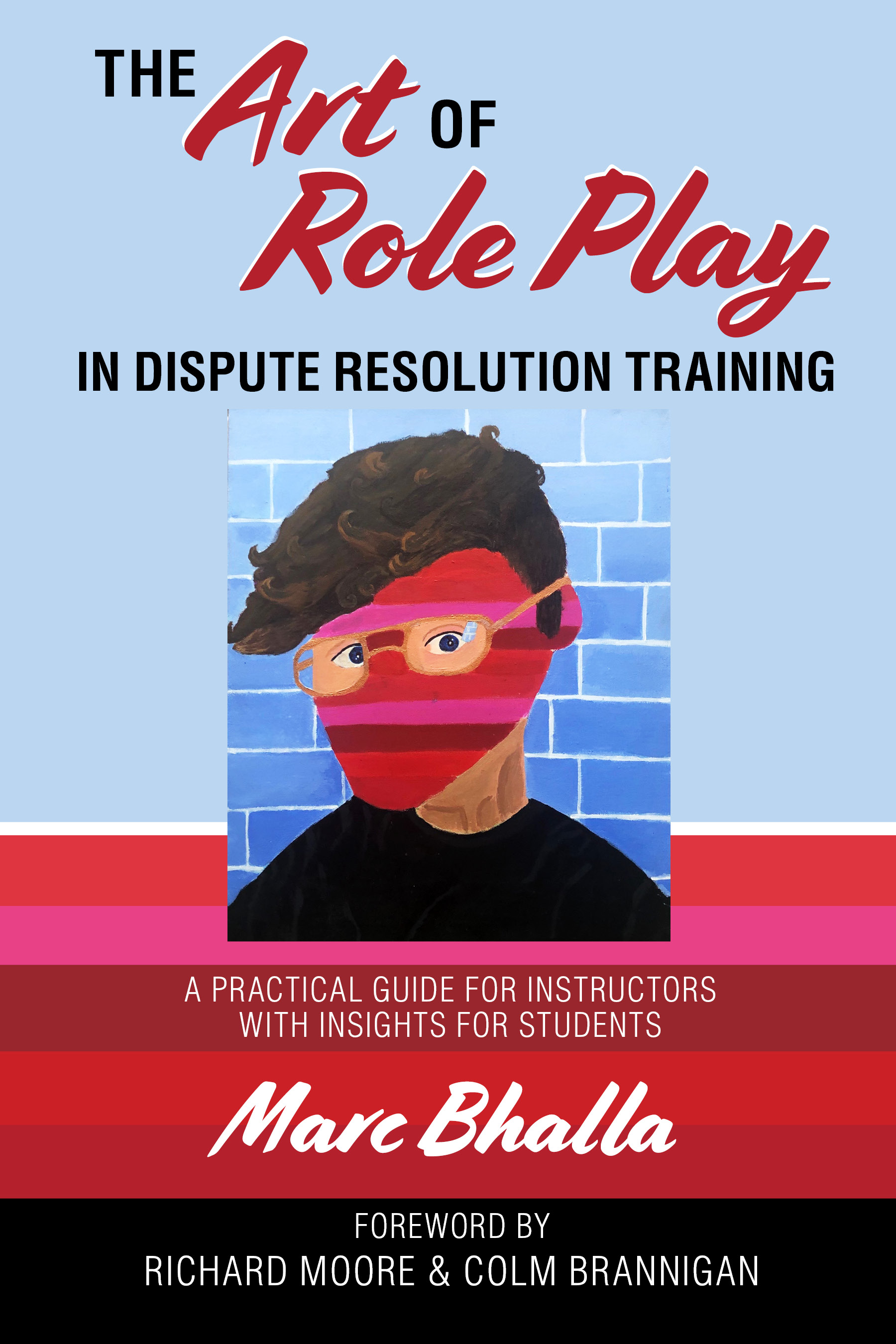 The Art of Role Play in Dispute Resolution Training